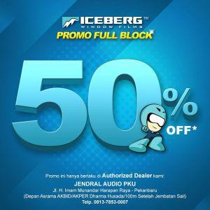 Jendral Audio Pekanbaru berikan diskon 50% untuk pemasangan full block Iceberg Window Films